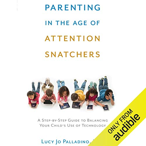 Parenting in the Age of Attention Snatchers cover art