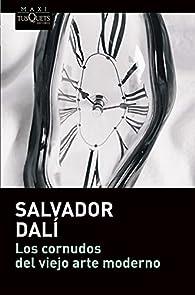 Los cornudos del viejo arte moderno par Salvador Dalí