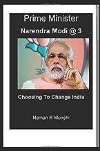 Prime Minister Narendra Modi @ 3: Choosing To Change India