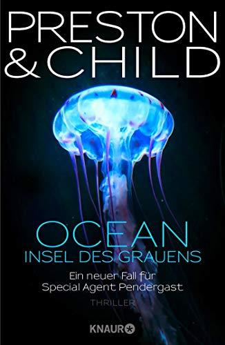 OCEAN - Insel des Grauens: Ein neuer Fall für Special Agent Pendergast (Ein Fall für Special Agent Pendergast, Band 19)