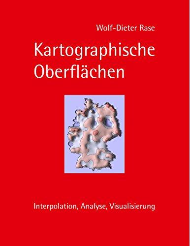 Kartographische Oberflächen: Interpolation, Analyse, Visualisierung