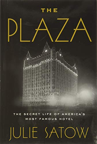 Image of The Plaza: The Secret Life of America's Most Famous Hotel
