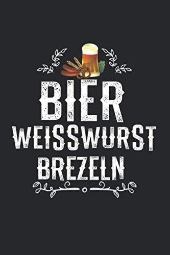 Oktoberfest Bier Weisswurst Brezeln: Tagebuch, Notizbuch, Buch 100 linierte Seiten im Softcover für alles, was man sich notieren und nicht vergessen möchte zum Thema Oktoberfest