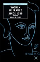 Women in France Since 1789: The Meanings of Difference (Europe in Transition: The NYU European Studies Series)