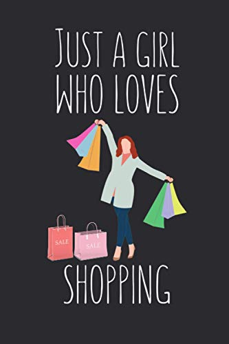 Just A Girl Who Loves Shopping: Lined Notebook Journal For Shopping Lovers, 120 Pages, Small (6 x 9 Inches)