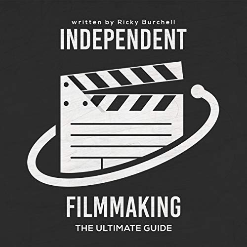 Independent Filmmaking Audiobook By Ricky Burchell cover art
