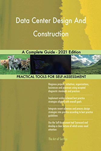 Compare Textbook Prices for Data Center Design And Construction A Complete Guide - 2021 Edition  ISBN 9781867421542 by The Art of Service - Data Center Design And Construction Publishing