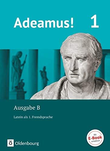 Adeamus! - Ausgabe B - Latein als 1. Fremdsprache - Band 1: Texte, Übungen, Begleitgrammatik