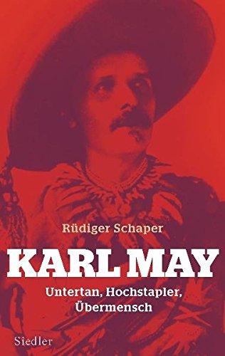 Karl May: Untertan, Hochstapler, Übermensch