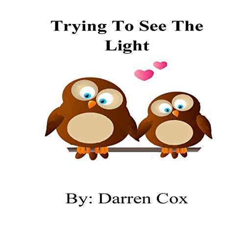 Trying to See the Light audiobook cover art