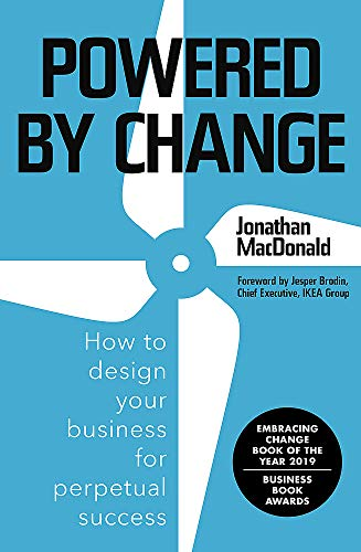 Powered by Change: How to Design Your Business for Perpetual Success