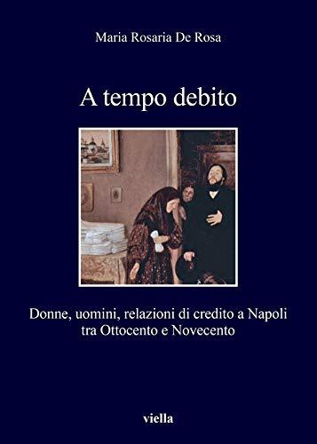 A tempo debito: Donne, uomini, relazioni di credito a Napoli tra Ottocento e Novecento