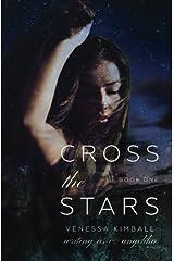 Cross the Stars (Crossing Stars #1) Paperback