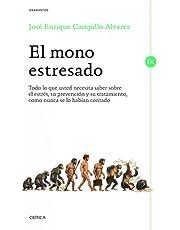 El mono estresado: Todo lo que usted necesita saber sobre el estrés, su prevención y su tratamiento, como nunca se lo habían contado (Drakontos)