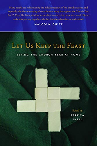 Let Us Keep the Feast: Living the Church Year at Homeの詳細を見る