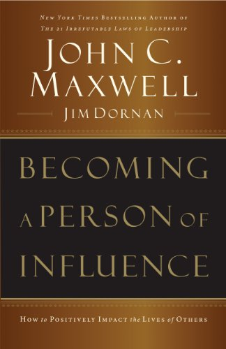 Becoming a Person of Influence: How to Positively Impact the Lives of Others (English Edition)