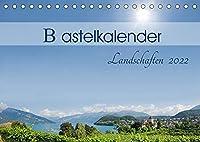 Bastelkalender Landschaften 2022 (Tischkalender 2022 DIN A5 quer): Landschaftsmotive mit Freiraum zum Selbstgestalten (Monatskalender, 14 Seiten )