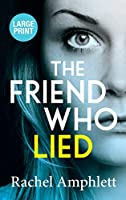 The Friend Who Lied: A suspenseful psychological thriller