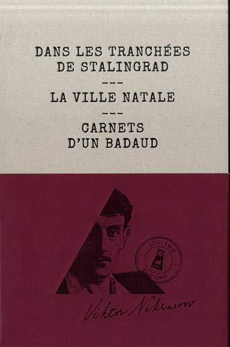 Dans les tranchées de Stalingrad : La ville natale, carnets d