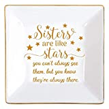Sister Gifts from Sister Ring Trinket Dish Ceramic Jewelry Holder Tray for Sister,Birthday Christmas Thanksgiving Gift-Sisters are Like Stars-You Don't Always See Them But You Know They're Always There (Gold)