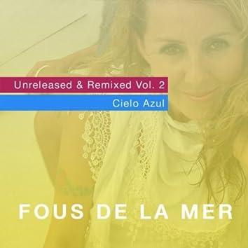 Unreleased & Remixed, Vol. 2 / Cielo Azul