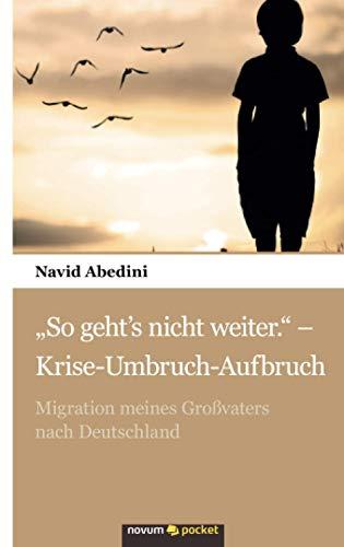 """""""So geht's nicht weiter."""" - Krise-Umbruch-Aufbruch: Migration meines Großvaters nach Deutschland"""