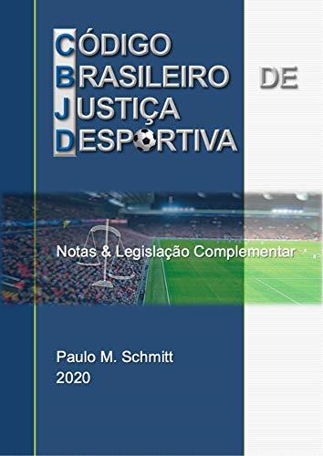 CÓDIGO BRASILEIRO DE JUSTIÇA DESPORTIVA 2020 - Notas e Legislação Complementar: CBJD Notas e Legislação 2020