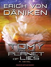 [ Tomy and the Planet of Lies by Daniken, Erich ( Author ) Oct-2012 Compact Disc ]
