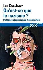 Qu'est-ce que le nazisme ? Problèmes et perspectives d'interprétation d'Ian Kershaw