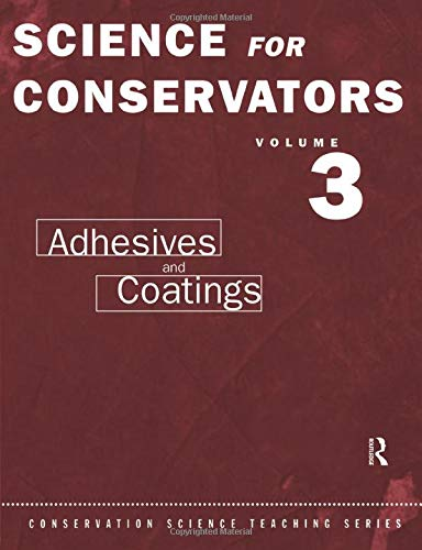 Compare Textbook Prices for The Science For Conservators Series: Volume 3: Adhesives and Coatings Heritage: Care-Preservation-Management 2 Edition ISBN 9780415071635 by Conservation Unit Museums and Galleries Commission