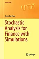Stochastic Analysis for Finance with Simulations (Universitext)