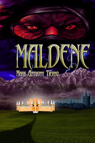 Book: Maldene - Volume One and Two by Mark Anthony Tierno