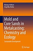 Mold and Core Sands in Metalcasting: Chemistry and Ecology: Sustainable Development
