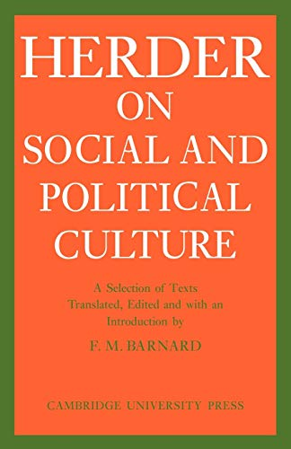 J. G. Herder on Social and Political Culture (Cambridge Studies in the History and Theory of Politics)
