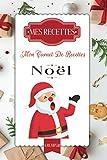 Mes Recettes Mon Carnet de Recettes Noël: un carnet pour noter vos 50 recettes de cuisine préférées | Grand Format 21,59 cm x 27,94 cm pour y écrire ... Idée cadeau à offrir | 2 pages par recette |