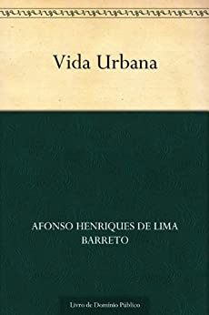 Vida Urbana por [Afonso Henriques de Lima Barreto]