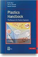 Plastics Handbook: The Resource for Plastics Engineers