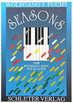 SEASONS - 4 ROCK BALLADEN - arrangiert für Klavier [Noten / Sheetmusic] Komponist: Fuchs Wolfgang J - KLAV