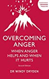 Overcoming Anger: When Anger Helps And When It Hurts (English Edition)