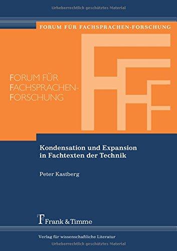Kondensation und Expansion in Fachtexten der Technik (Forum für Fachsprachen-Forschung)