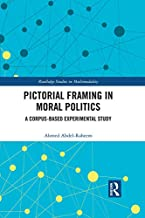 Pictorial Framing in Moral Politics: A Corpus-Based Experimental Study (Routledge Studies in Multimodality)