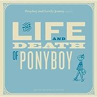 Live & Death of Ponyboy