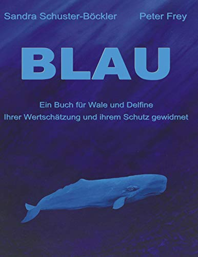 Blau: Ein Buch für Wale und Delfine