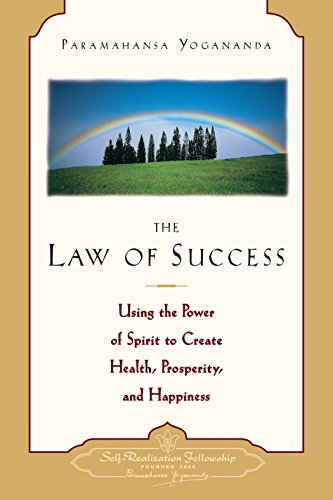 The Law of Success: Using the Power of Spirit to Create Health, Prosperity, and Happiness (Self-Realization Fellowship) (English Edition)