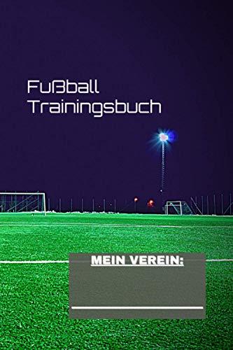 Fußball Trainingsbuch | Notizbuch für Trainer | für 150 Trainingsübungen