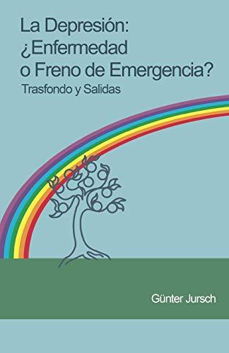 La Depresión: ¿Enfermedad o freno de emergencia? - Trasfondo y salidas