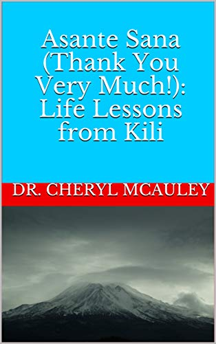 Asante Sana (Thank You Very Much!): Life Lessons from Kili (English Edition)