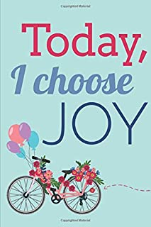 Today I Choose Joy (6x9 Journal): Lined Writing Notebook, 120 Pages -- Vintage Bicycle with Flowers and Balloons