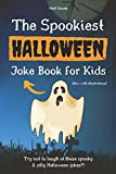 The Spookiest Halloween Joke Book for Kids: A Fun Halloween Gift for 6-12 Year Olds (Now With Illustrations!)