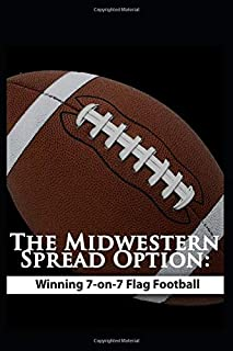 The Midwestern Spread Option:  Winning 7-on-7 Flag Football